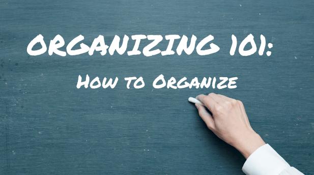 ORGANIZING 101_